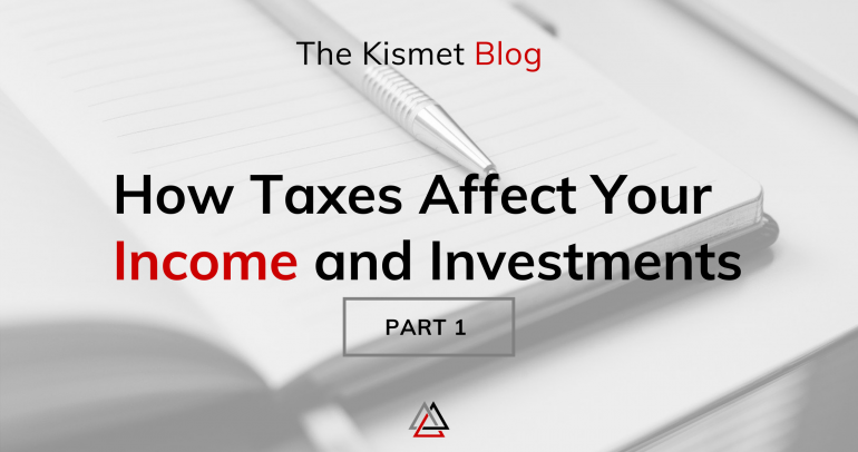 How Taxes Affect Your Income and Investments   Part 1