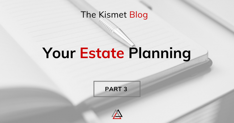Your Estate Planning | Part 3