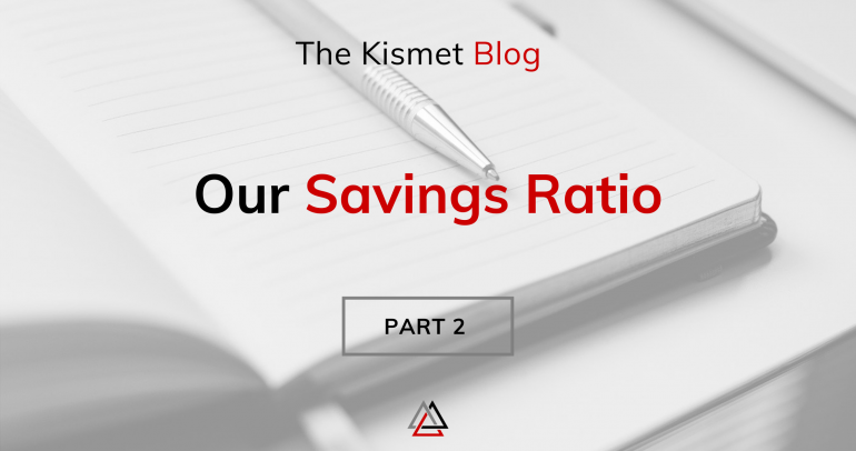 Our Savings Ratio | Part 2