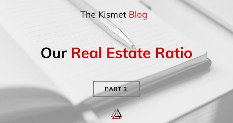 Our Real Estate Ratio | Part 2